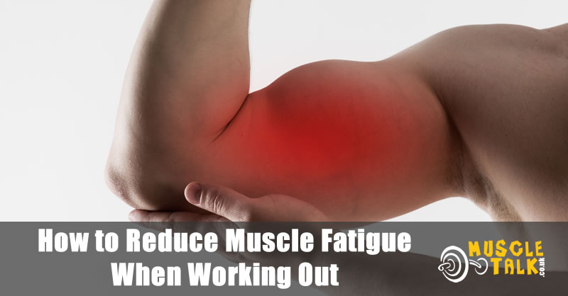 How to Reduce Muscle Fatigue