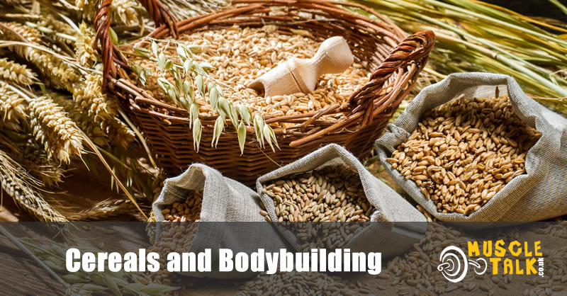 Cereals used for a Bodybuilding Diet