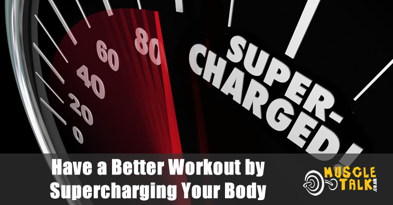 Supercharged and better workout