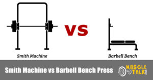 Smith machine and standard barbell bench press