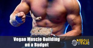 Vegan bodybuilder eating cheaply